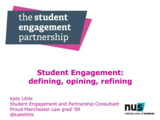 Student Engagement: defining, opining, refining Kate Little