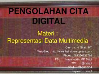 Materi : Representasi Data Multimedia
