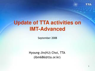 Update of TTA activities on IMT-Advanced September 2008