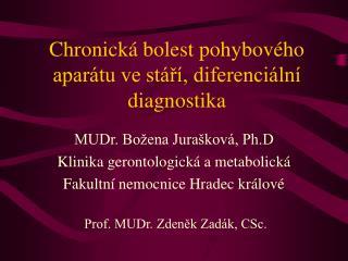 Chronick  bolest pohybov ho apar tu ve st r , diferenci ln  diagnostika