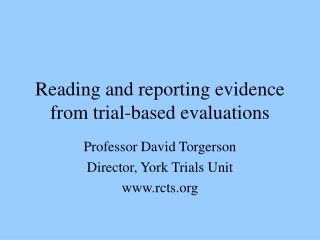 Reading and reporting evidence from trial-based evaluations