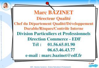 Marc BAZINET Directeur Qualité