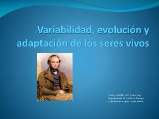 Variabilidad, evolución y adaptación de los seres vivos