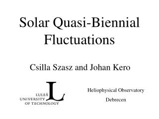 Solar Quasi-Biennial Fluctuations