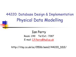 44220: Database Design & Implementation Physical Data Modelling
