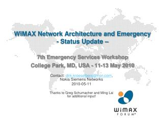 WiMAX Network Architecture and Emergency - Status Update    7th Emergency Services Workshop College Park, MD, USA - 11-1