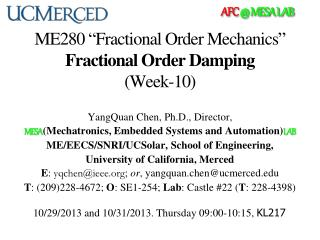 "ME280 ""Fractional Order Mechanics"" Fractional Order Damping (Week-10)"