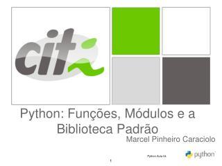 Python: Funções, Módulos e a Biblioteca Padrão