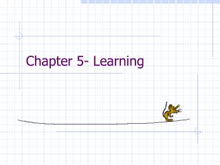Chapter 5- Learning
