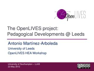 The  OpenLIVES  project: Pedagogical Developments @ Leeds