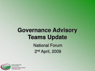 Governance Advisory Teams Update
