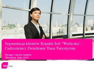 """Segmentacja klientów Kopalni Soli """"Wieliczka"""" - Cudzoziemcy Zwiedzanie Trasa Turystyczna"""