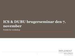 ICS & DUBU brugerseminar den 7. november