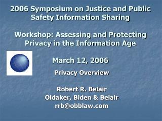 Privacy Overview Robert R. Belair Oldaker, Biden & Belair rrb@obblaw