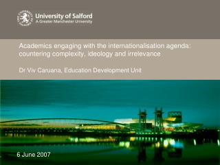 Academics engaging with the internationalisation agenda: countering complexity, ideology and irrelevance  Dr Viv Caruana