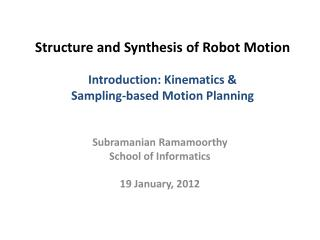 Structure and Synthesis of Robot Motion Introduction: Kinematics &  Sampling-based Motion Planning