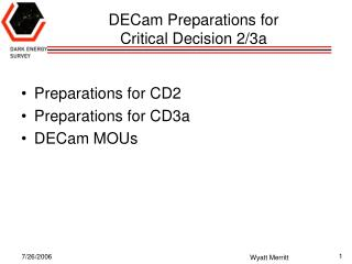 DECam Preparations for  Critical Decision 2/3a