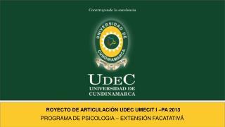 ROYECTO DE ARTICULACIÓN UDEC UMECIT I –PA 2013