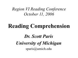 Region VI Reading Conference October 11, 2006 Reading Comprehension