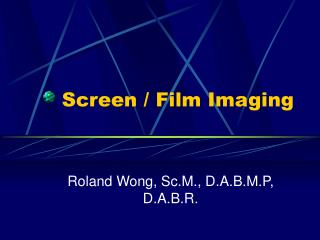 Screen / Film Imaging