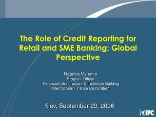 The Role of Credit Reporting for Retail and SME Banking: Global Perspective