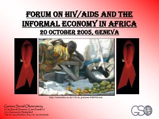 Forum on HIV/AIDS and the Informal Economy in Africa 20 October 2005, Geneva