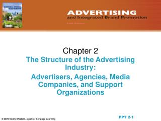 The Structure of the Advertising Industry:  Advertisers, Agencies, Media Companies, and Support Organizations