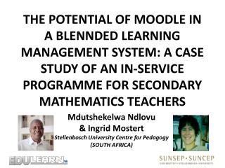Mdutshekelwa Ndlovu  & Ingrid Mostert Stellenbosch University Centre  for Pedagogy