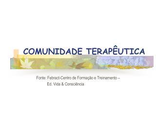 COMUNIDADE TERAPÊUTICA