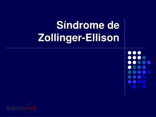 Síndrome de Zollinger-Ellison