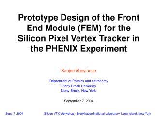 Sanjee Abeytunge Department of Physics and Astronomy Stony Brook University Stony Brook, New York.