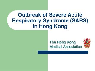 Outbreak of Severe Acute Respiratory Syndrome (SARS)  in Hong Kong