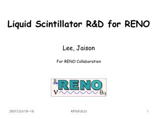 Liquid Scintillator R&D for RENO