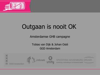 Outgaan is nooit OK