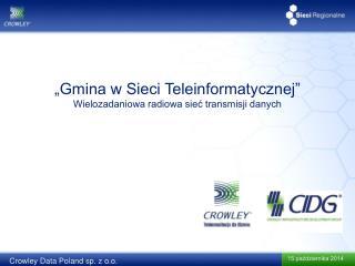 """""""Gmina w Sieci Teleinformatycznej"""" Wielozadaniowa radiowa sieć transmisji danych"""
