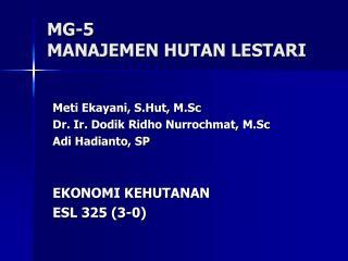 MG-5 MANAJEMEN HUTAN LESTARI