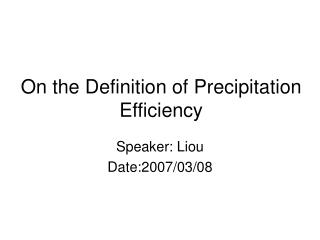 On the Definition of Precipitation Efficiency
