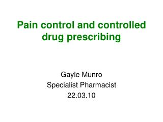 Pain control and controlled drug prescribing