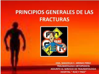 PRINCIPIOS GENERALES DE LAS FRACTURAS