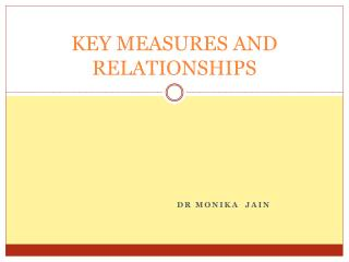 KEY MEASURES AND RELATIONSHIPS