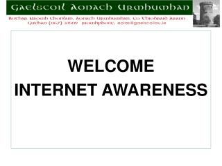 WELCOME  INTERNET AWARENESS