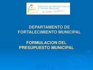 DEPARTAMENTO DE FORTALECIMIENTO MUNICIPAL