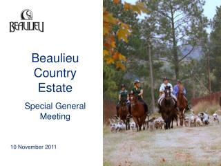 Beaulieu Country  Estate Special General Meeting
