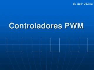 Controladores PWM