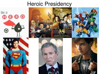 Heroic Presidency