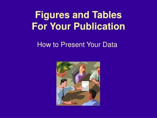 Figures and Tables For Your Publication
