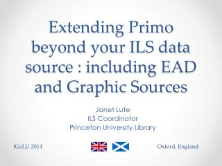 Extending Primo beyond your ILS data source : including EAD and Graphic Sources