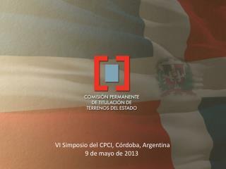 VI Simposio del CPCI, Córdoba, Argentina 9 de mayo de 2013
