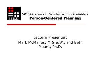 SW 644: Issues in Developmental Disabilities Person-Centered Planning
