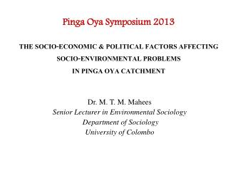 Dr. M. T. M.  Mahees Senior Lecturer in Environmental Sociology  Department  of Sociology